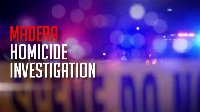 Police investigate Christmas Day homicide in Madera